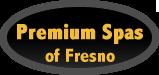 Premium Spas of Fresno